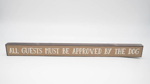 All Guest Must Be Approved by The Dog Skinny Sign - Turnmeyer Galleries