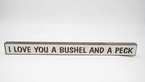 I Love You A Bushel and a Peck Skinny Sign
