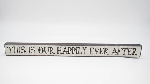 This is Our Happily Ever After	Skinny Sign