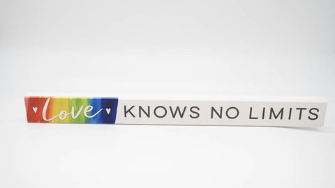 Love Knows No Limits Skinny Sign