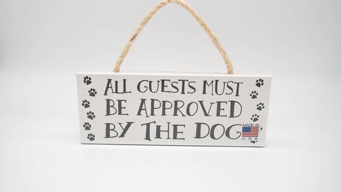 All Guests Must Be Approve By The Dog 4x10 Rope Sign MyWord