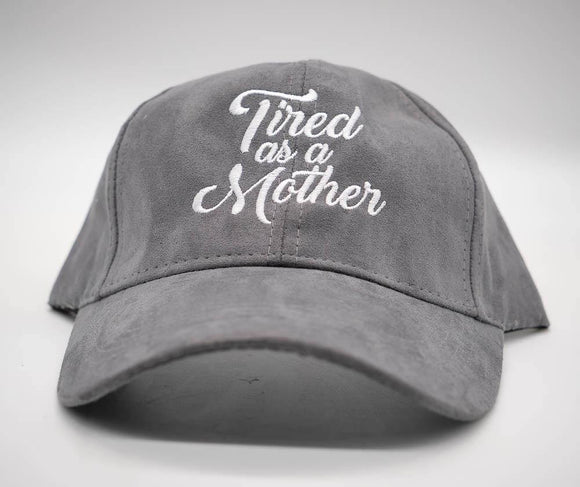 Tired As A Mother Ultra Suede Baseball Hat