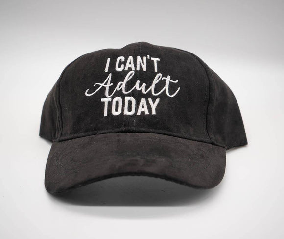 I Can't Adult Today Ultra Suede Baseball Hat