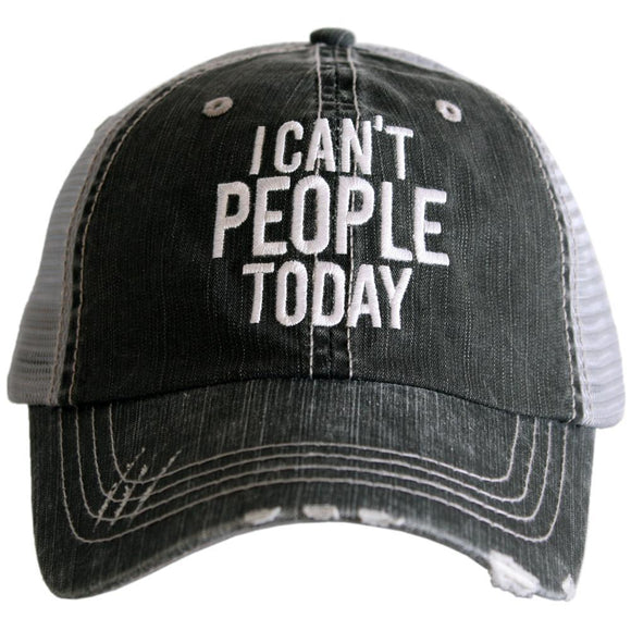 I Can't People Today Trucker Hat - Turnmeyer Galleries
