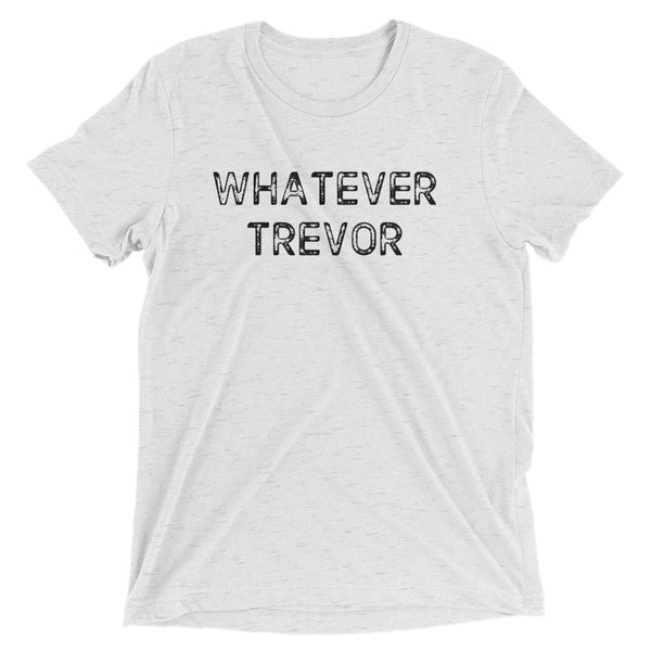 Whatever Trevor - white