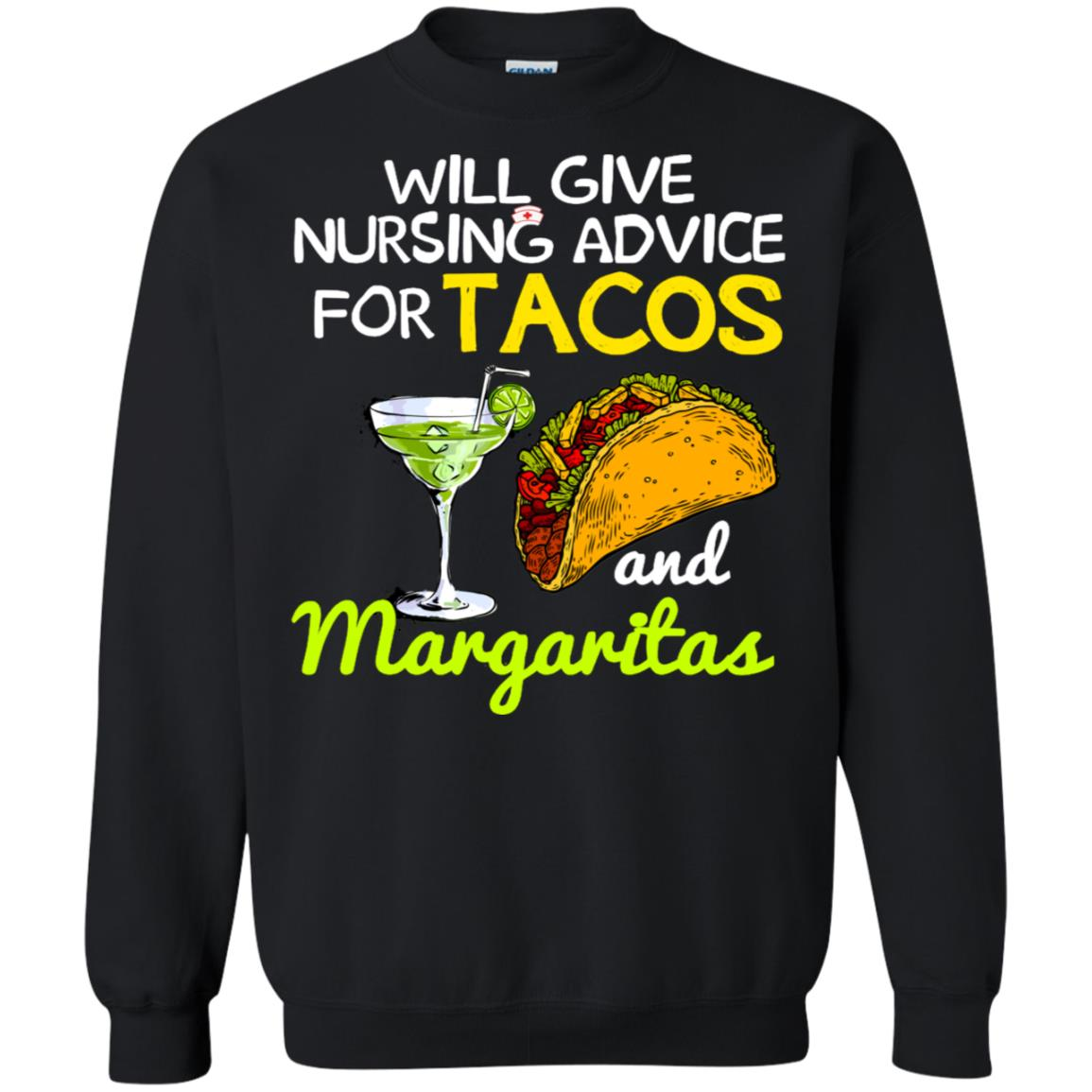 Will give nursing advice for tacos margaritas