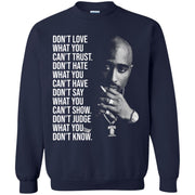 Tupac Don't love what you can't trust don't hate what you can't have