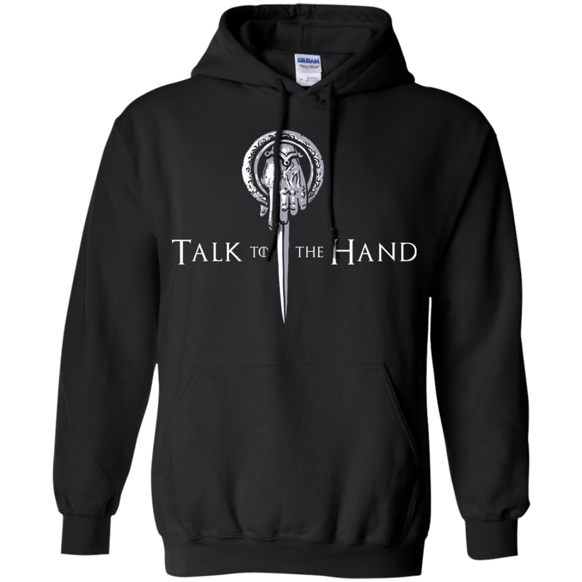 Talk to the hand GOT shirt