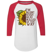 Sunflower I'm blunt because god rolled me that way