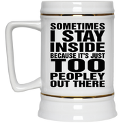 Sometimes I stay Inside Because It's Just Too Peopley Out there mug