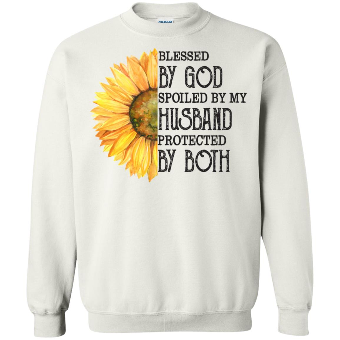 Sunflower Blessed by God spoiled by my husband protected by both