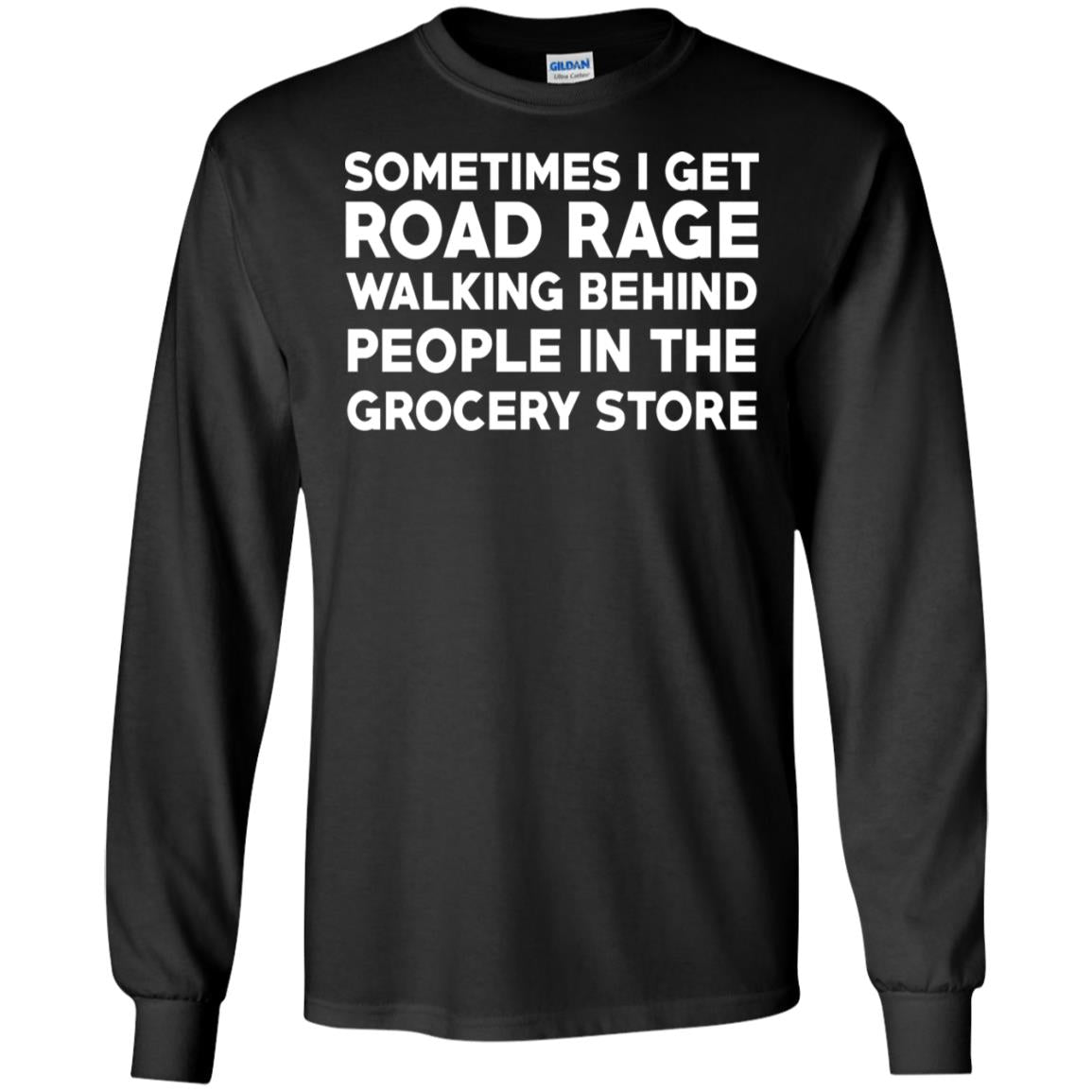 Sometimes I get road rage walking behind people in the grocery store