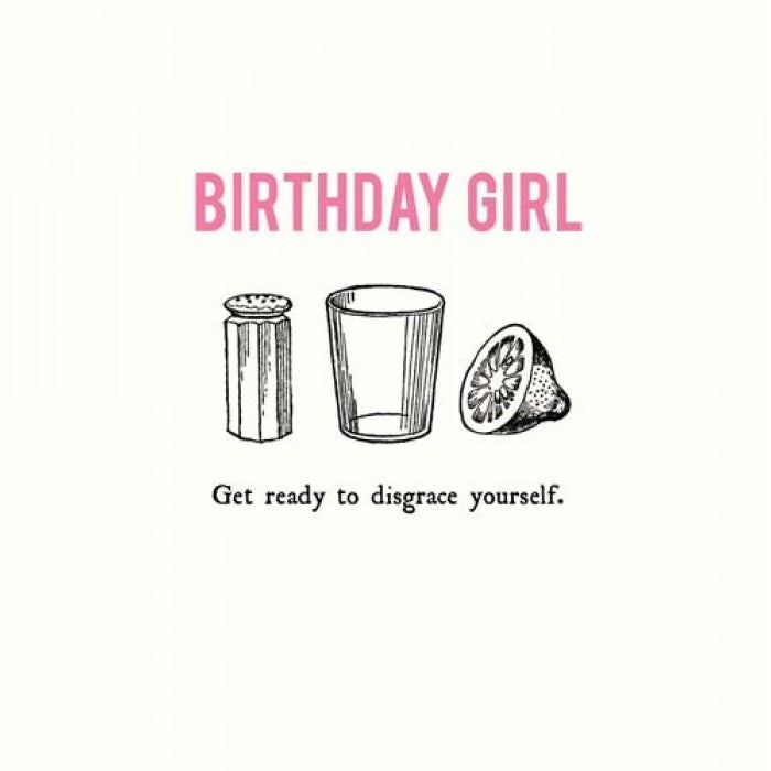 Alice Scott Birthday Card - Get Ready to Disgrace Yourself