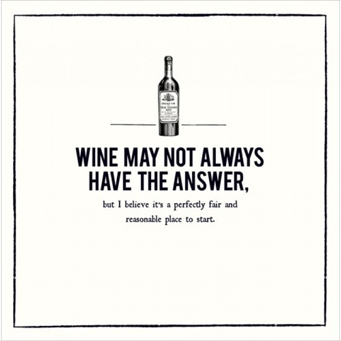 Alice Scott Greetings Card - Wine May Not Always Have the Answers