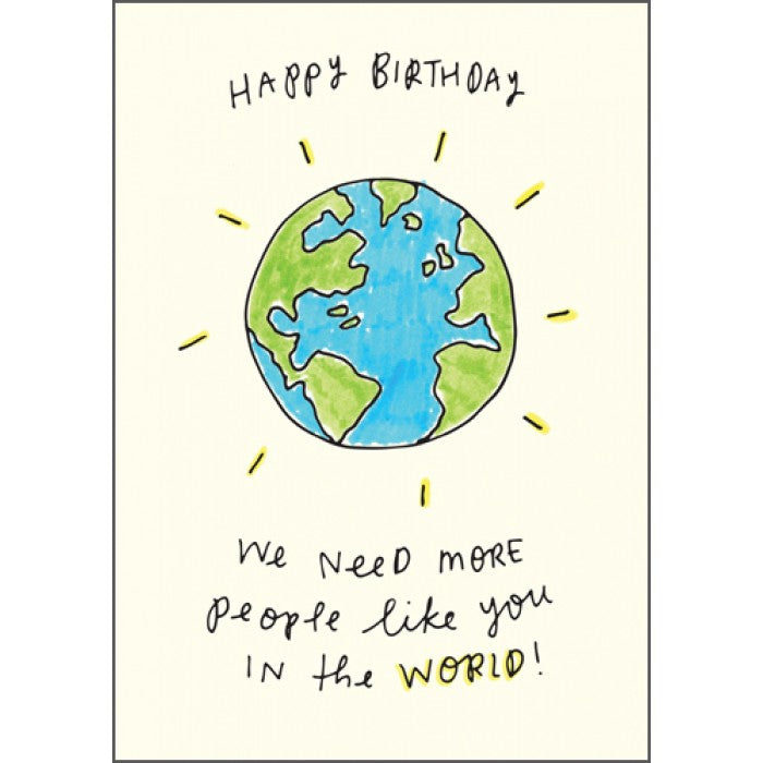 The Happy News Birthday Card - More People Like You in the World