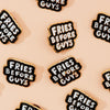 Ban.do Fries Before Guys Enamel Pin