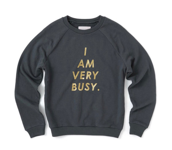 Ban.do Sweatshirt - I Am Very Busy