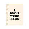 Ban.do Rough Draft Mini Notebook - I Don't Work Here