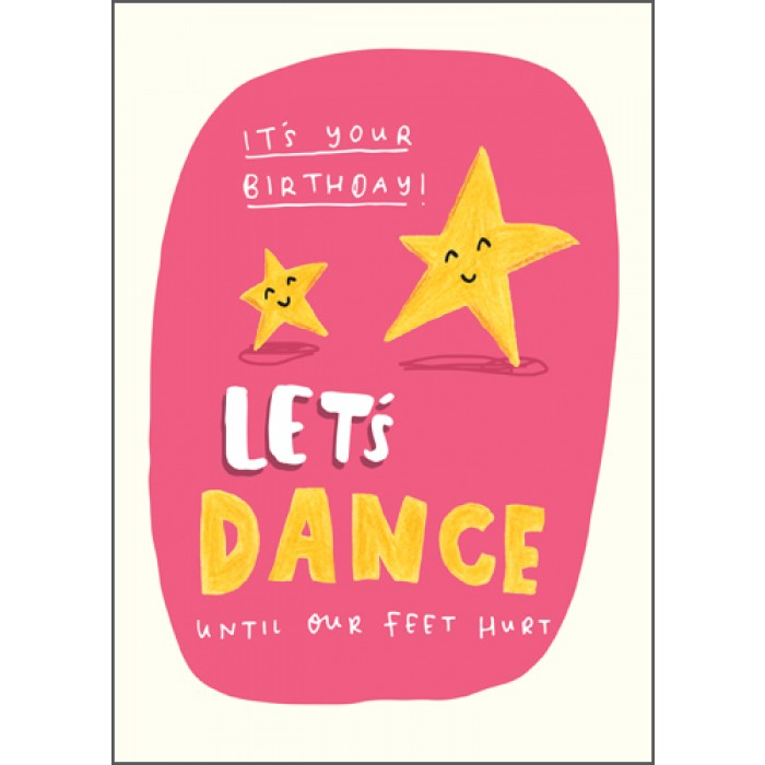 The Happy News Birthday Card - Dance Until Our Feet Hurt