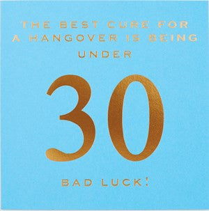 Susan O'Hanlon Card - Age 30 (The Best Cure for a Hangover is Being Under 30)