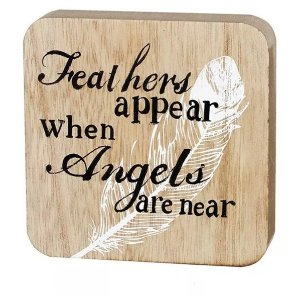 Feathers appear when angels are near Wooden Memories Angels Sign