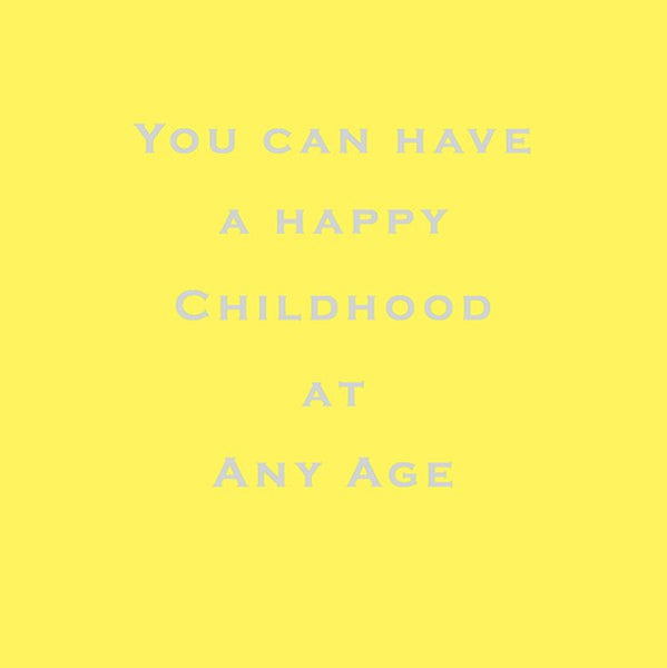 Susan O'Hanlon Card - You Can Have a Happy Childhood At Any Age