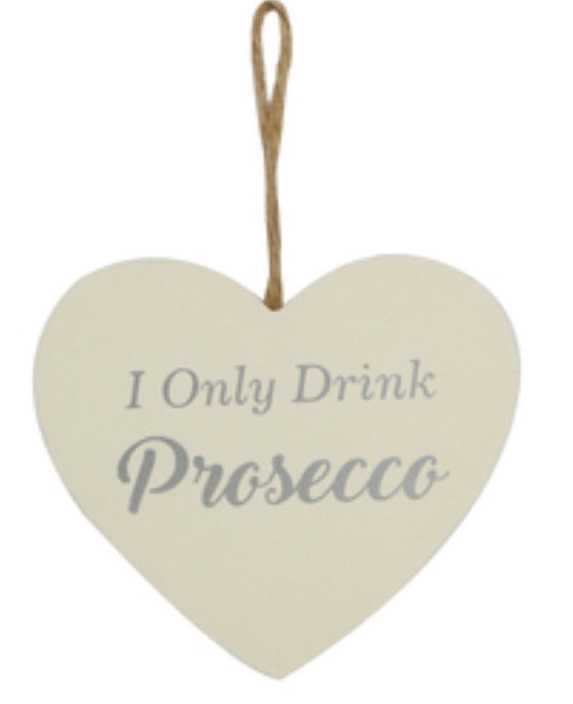 "Copy of Gisela Graham ""I Only Drink Prosecco"" Wooden Heart"
