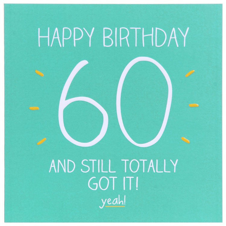 Happy Jackson Age 60 Birthday Card - Still Totally Got It