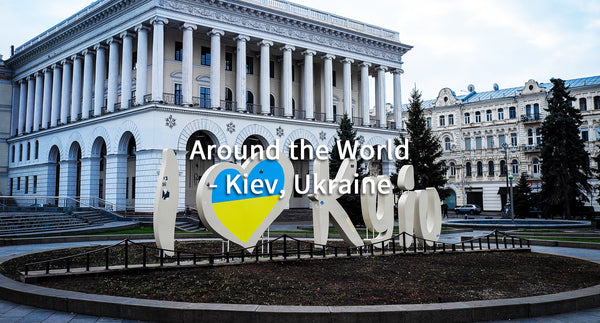 Around The World - Kiev, Ukraine