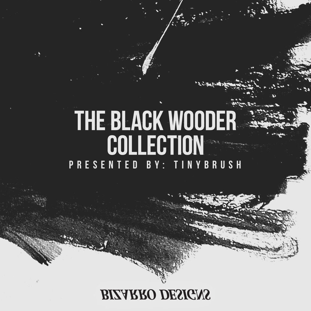 """Black Wooder Collection"" 