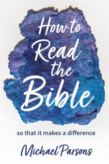 How to Read the Bible... so that it makes a difference
