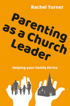 Parenting as a Church Leader: Helping your family thrive