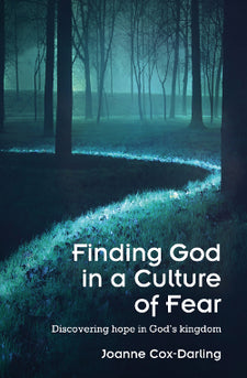 Finding God in a Culture of Fear: Discovering hope in God's kingdom