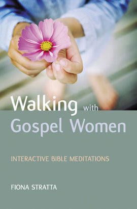 Walking with Gospel Women: Interactive Bible meditations