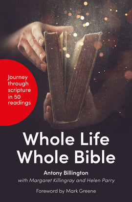 Whole Life, Whole Bible: 50 readings on living in the light of Scripture