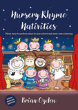 Nursery Rhyme Nativities: Three easy-to-perform plays for pre-school and early years of learning