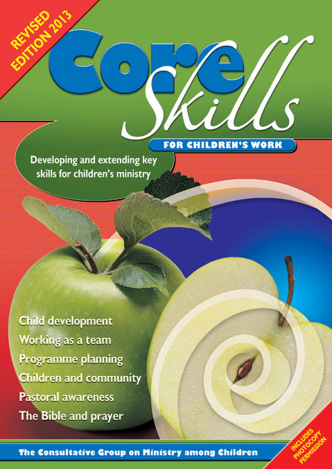 Core Skills for Children's Work: Developing and extending key skills for children's ministry