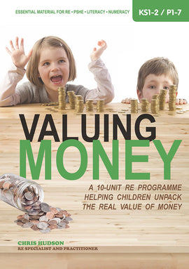 Valuing Money: A 10-unit RE programme helping children unpack the real value of money