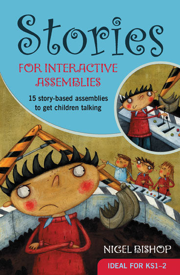 Stories for Interactive Assemblies: 15 story-based assemblies to get children talking