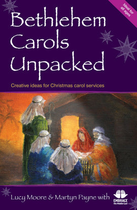 Bethlehem Carols Unpacked: Creative ideas for Christmas carol services