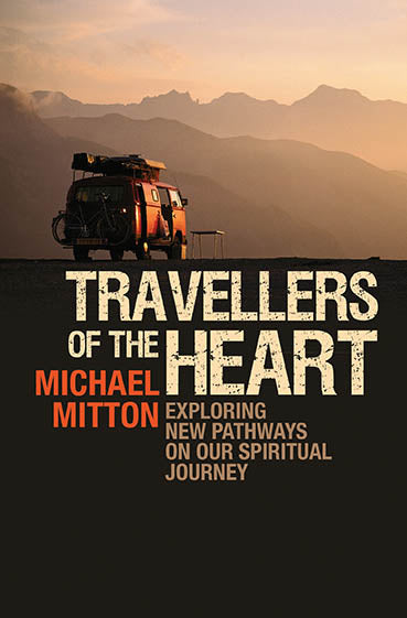 Travellers of the Heart: Exploring new pathways on our spiritual journey