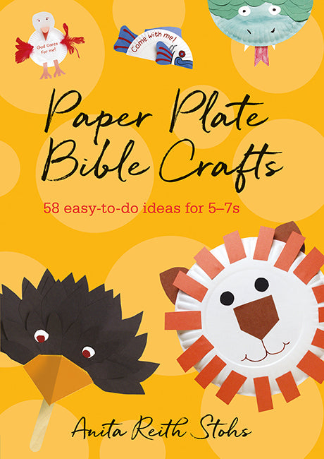 Paper Plate Bible Crafts: 58 easy-to-do ideas for 5-7s