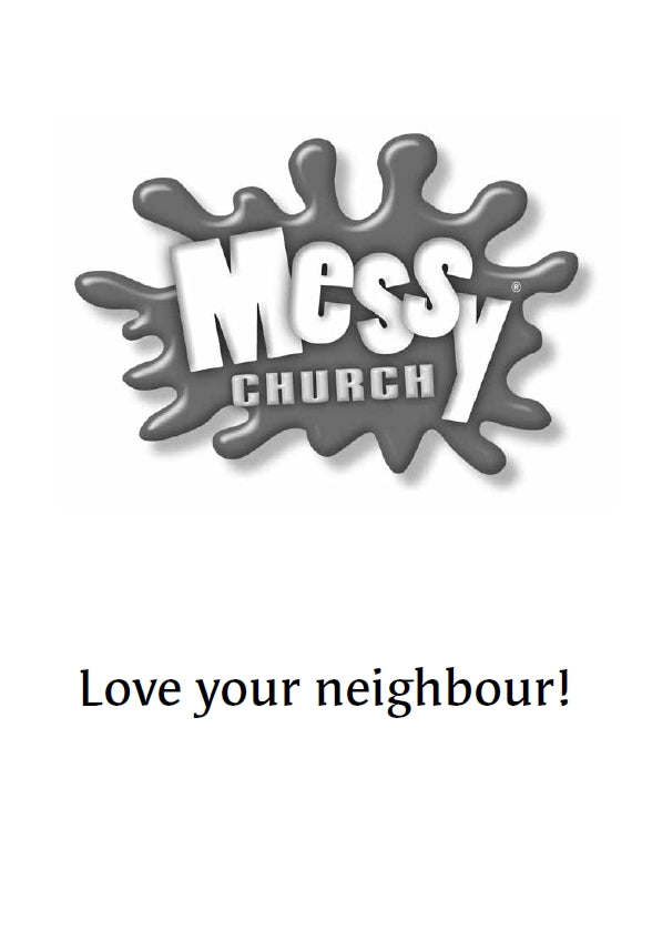 Messy Church 2 unit 2 Love your neighbour!