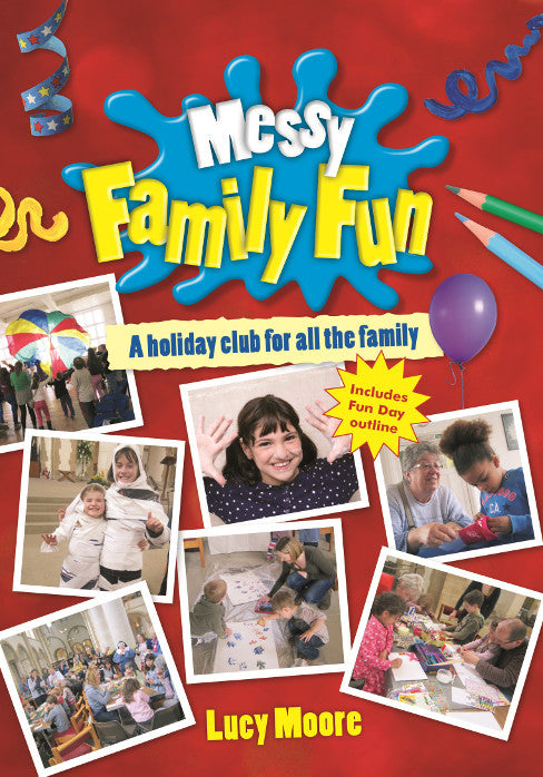 Messy Family Fun: A holiday club for all the family