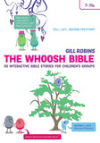 The Whoosh Bible: 50 interactive Bible stories for children's groups