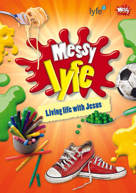 Messy lyfe: Living life with Jesus