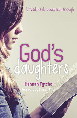 God's Daughters: Loved, held, accepted, enough