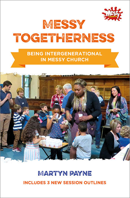 Messy Togetherness: Being Intergenerational in Messy Church