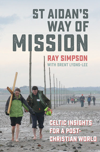 St Aidan's Way of Mission: Celtic insights for a post-Christian world