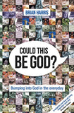 Could This Be God?: Bumping into God in the everyday